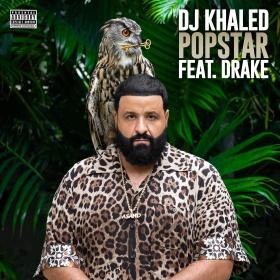 DJ KHALED FEAT. DRAKE - POPSTAR